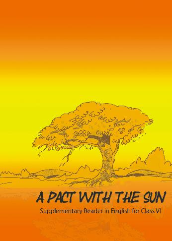 NCERT Solutions Class 6 English A Pact with the Sun Textbook