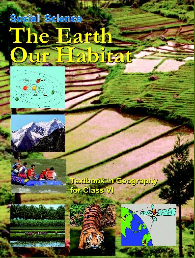 NCERT Solutions Class 6 Social Science The Earth Our habitat Textbook